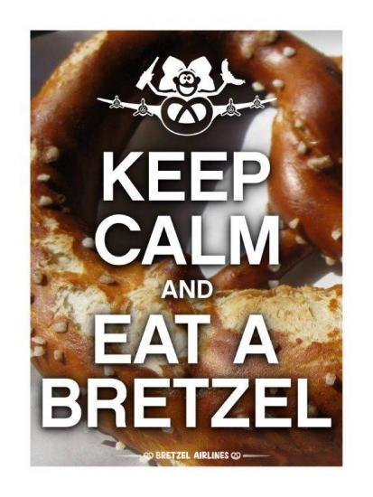 Keep Calm and Eat a Bretzel